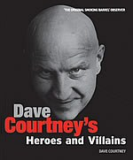 Dave Courtney's Heroes and Villains